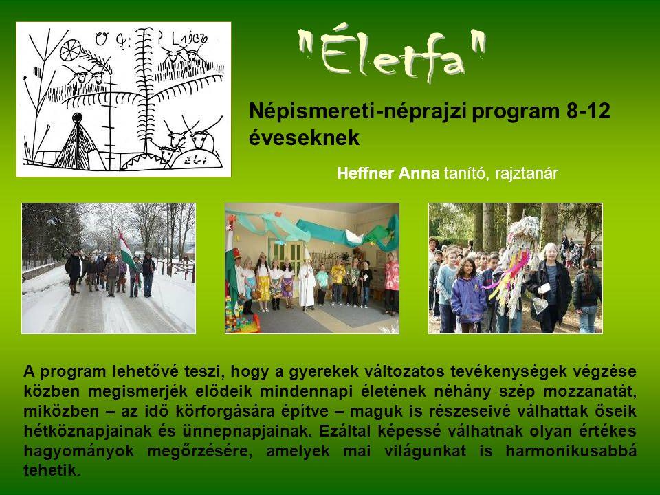Életfa Népismereti-néprajzi program 8-12 éveseknek