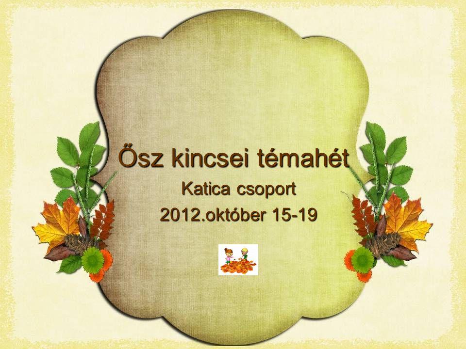 Katica csoport 2012.október 15-19