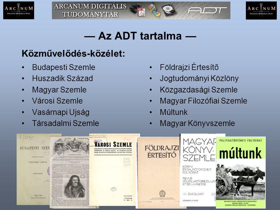 — Az ADT tartalma — Közművelődés-közélet: Budapesti Szemle