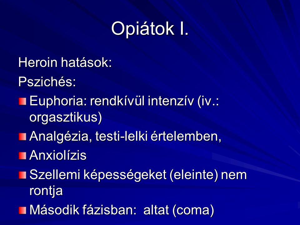 Opiátok I. Heroin hatások: Pszichés: