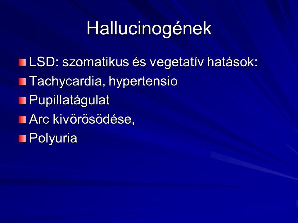 Hallucinogének LSD: szomatikus és vegetatív hatások: