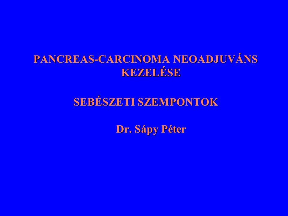 PANCREAS-CARCINOMA NEOADJUVÁNS KEZELÉSE