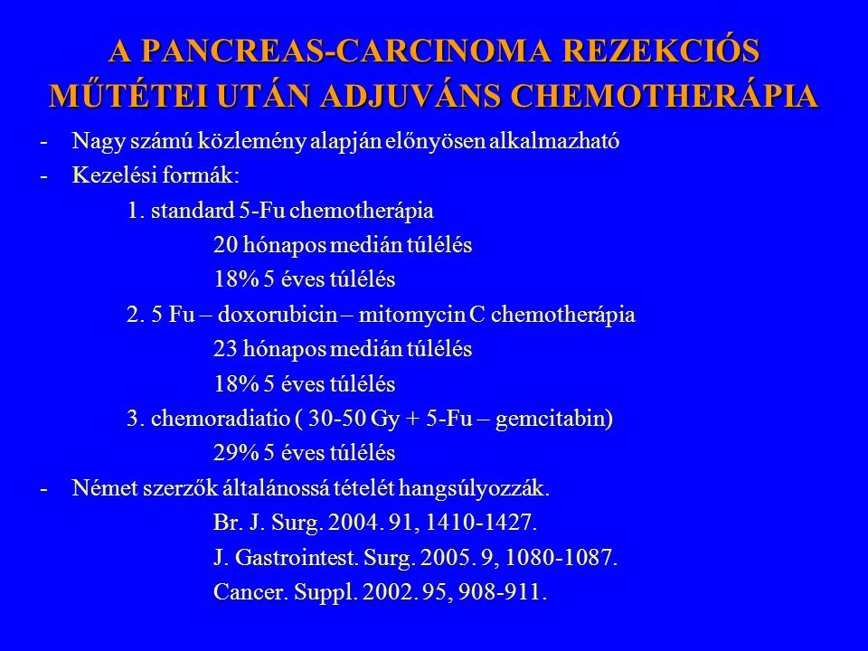 A PANCREAS-CARCINOMA REZEKCIÓS MŰTÉTEI UTÁN ADJUVÁNS CHEMOTHERÁPIA