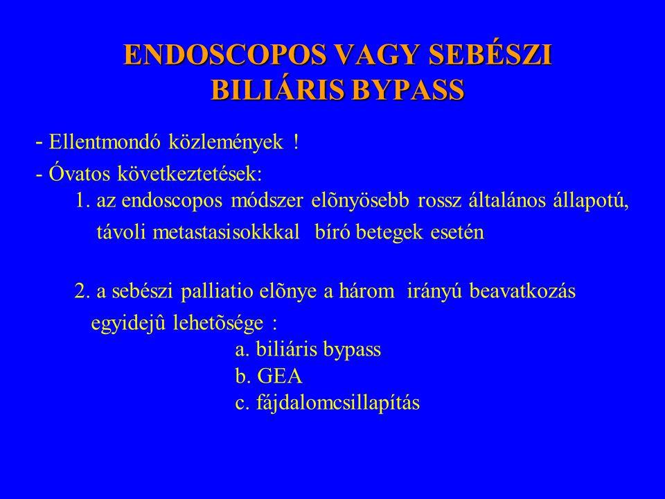 ENDOSCOPOS VAGY SEBÉSZI BILIÁRIS BYPASS