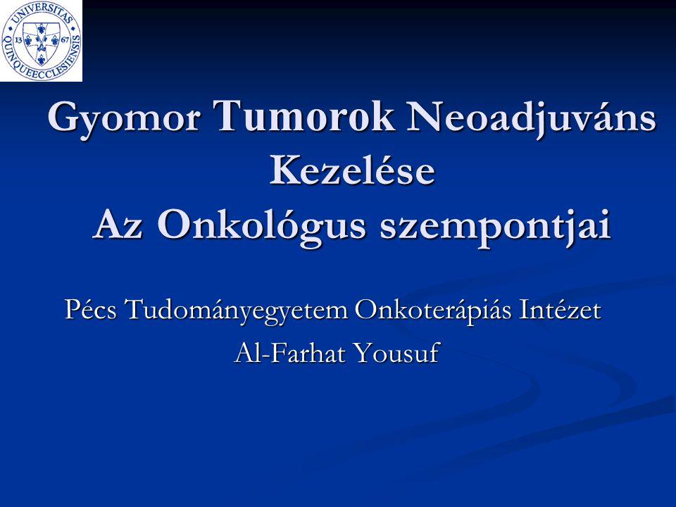 Gyomor Tumorok Neoadjuváns Kezelése Az Onkológus szempontjai