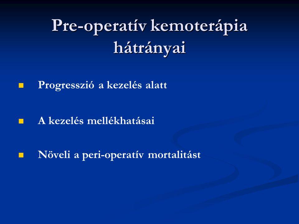 Pre-operatív kemoterápia hátrányai