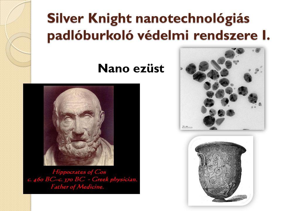Silver Knight nanotechnológiás padlóburkoló védelmi rendszere I.