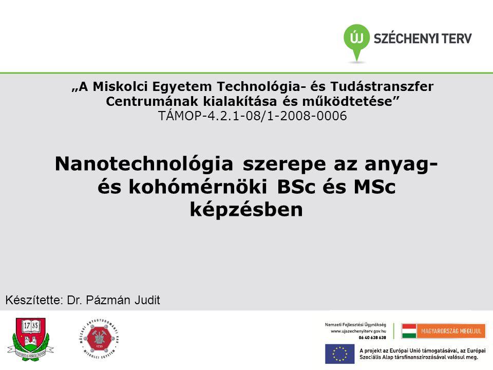 Nanotechnológia szerepe az anyag- és kohómérnöki BSc és MSc képzésben