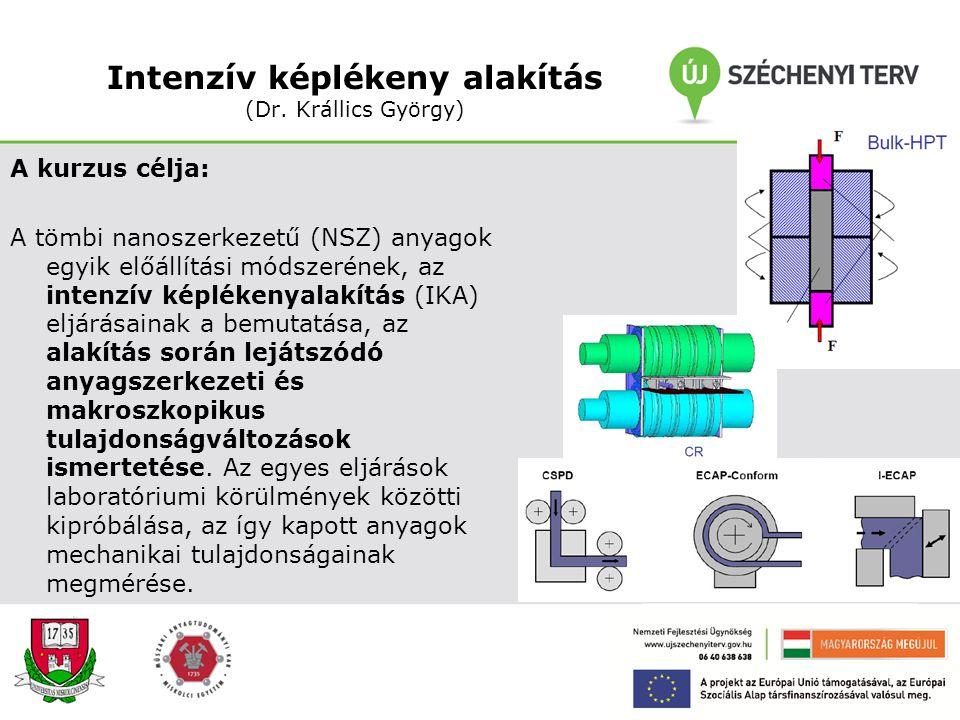 Intenzív képlékeny alakítás (Dr. Krállics György)