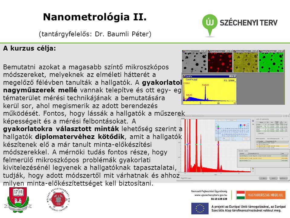 Nanometrológia II. (tantárgyfelelős: Dr. Baumli Péter)