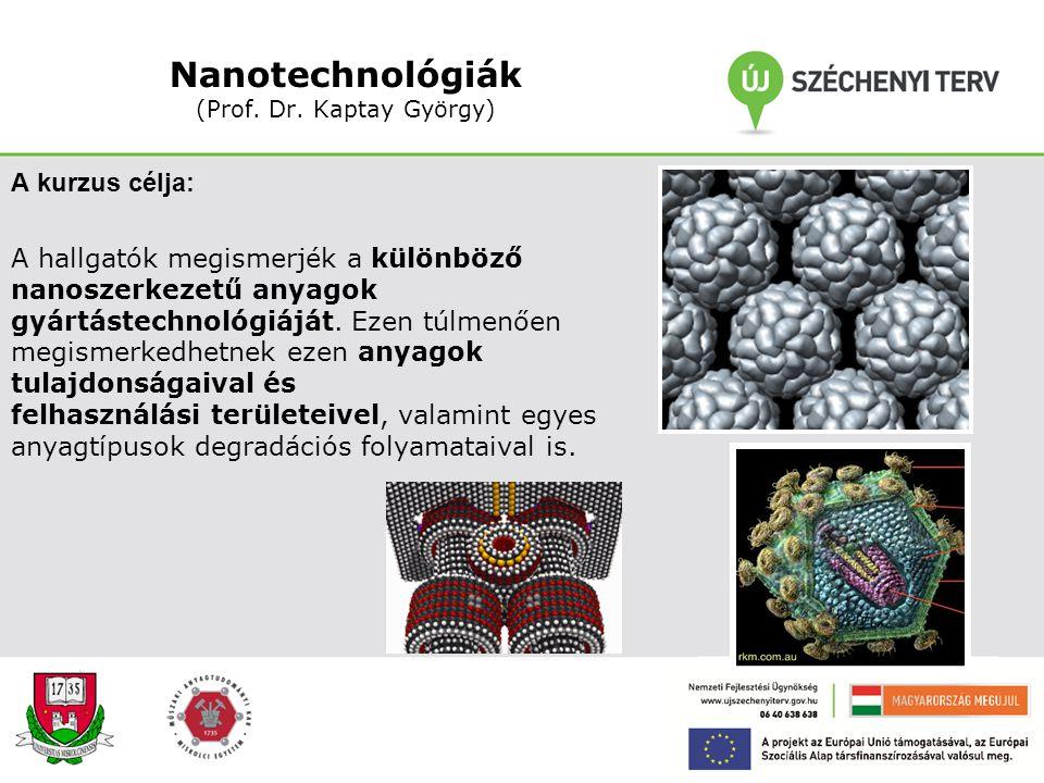 Nanotechnológiák (Prof. Dr. Kaptay György)