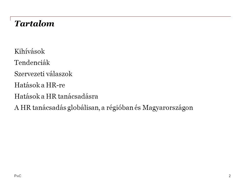 Tartalom Kihívások Tendenciák Szervezeti válaszok Hatások a HR-re Hatások a HR tanácsadásra A HR tanácsadás globálisan, a régióban és Magyarországon