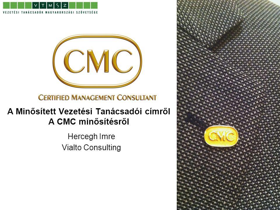 A Minősített Vezetési Tanácsadói címről A CMC minősítésről