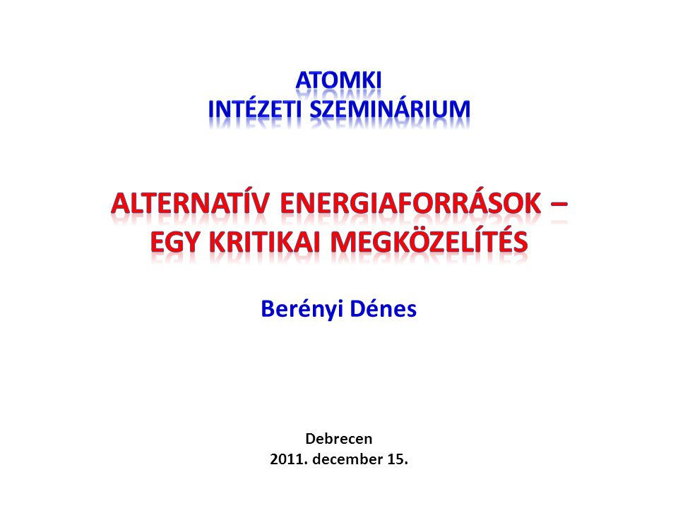 Alternatív energiaforrások – egy kritikai megközelítés Berényi Dénes