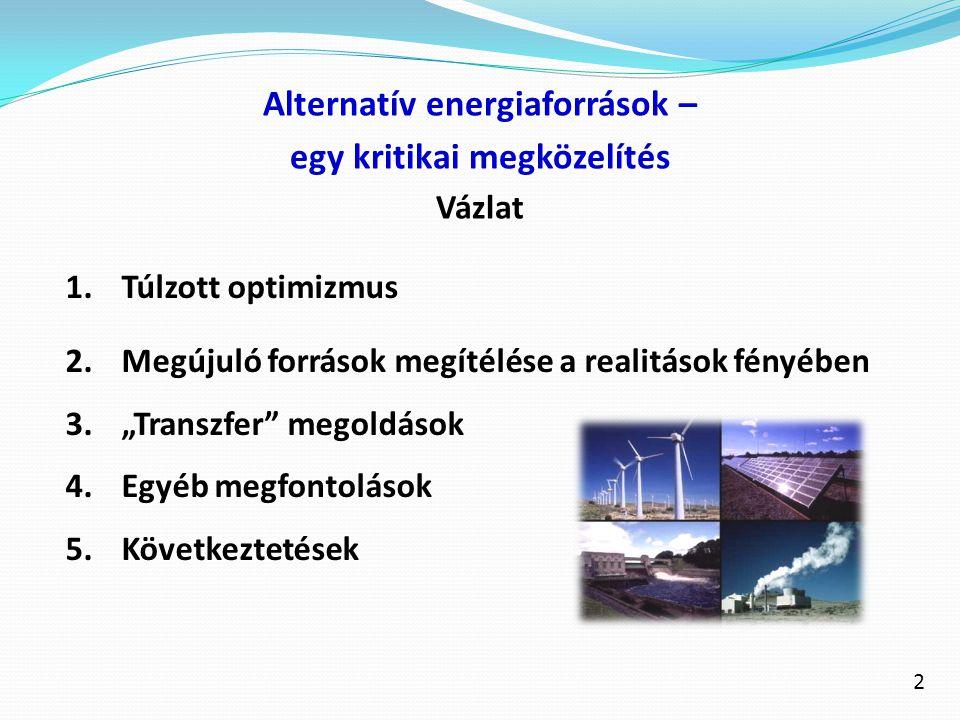Alternatív energiaforrások – egy kritikai megközelítés