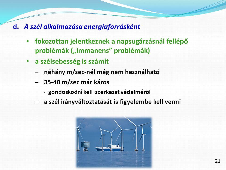 d. A szél alkalmazása energiaforrásként