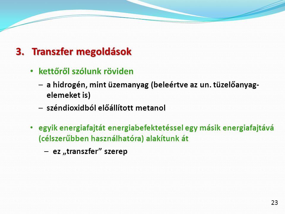 Transzfer megoldások kettőről szólunk röviden