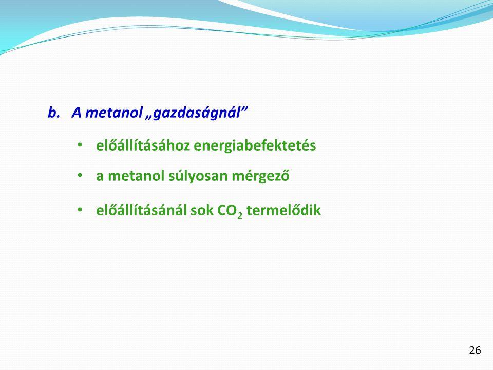 """b. A metanol """"gazdaságnál előállításához energiabefektetés"""