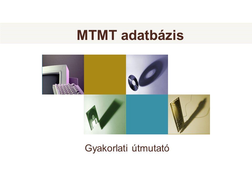MTMT adatbázis Gyakorlati útmutató