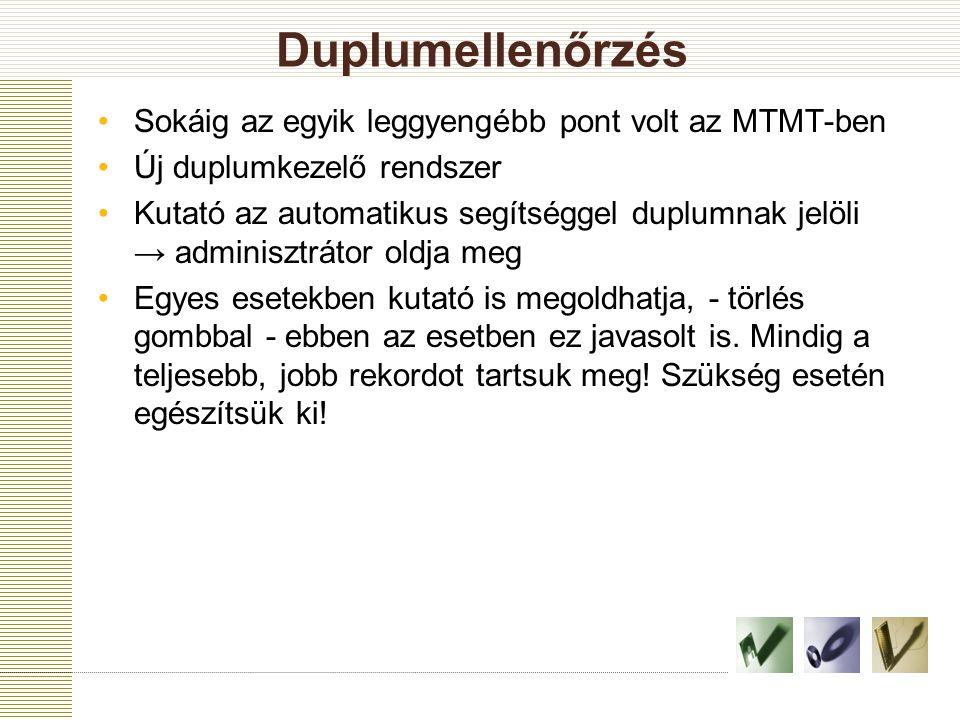 Duplumellenőrzés Sokáig az egyik leggyengébb pont volt az MTMT-ben