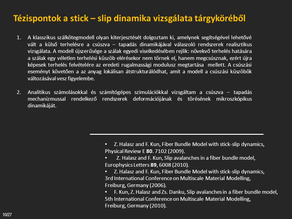 Tézispontok a stick – slip dinamika vizsgálata tárgyköréből