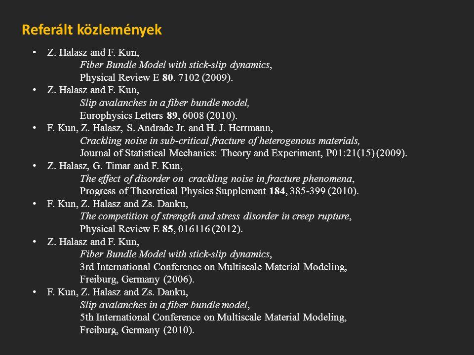 Referált közlemények Z. Halasz and F. Kun,