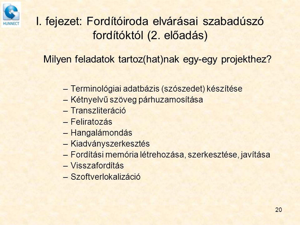 I. fejezet: Fordítóiroda elvárásai szabadúszó fordítóktól (2. előadás)