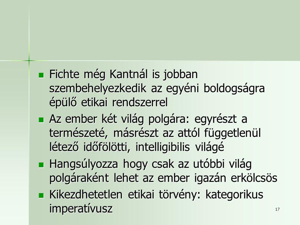 Fichte még Kantnál is jobban szembehelyezkedik az egyéni boldogságra épülő etikai rendszerrel