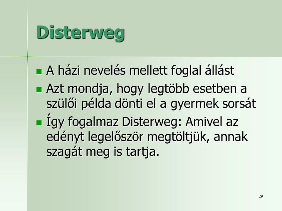 Disterweg A házi nevelés mellett foglal állást