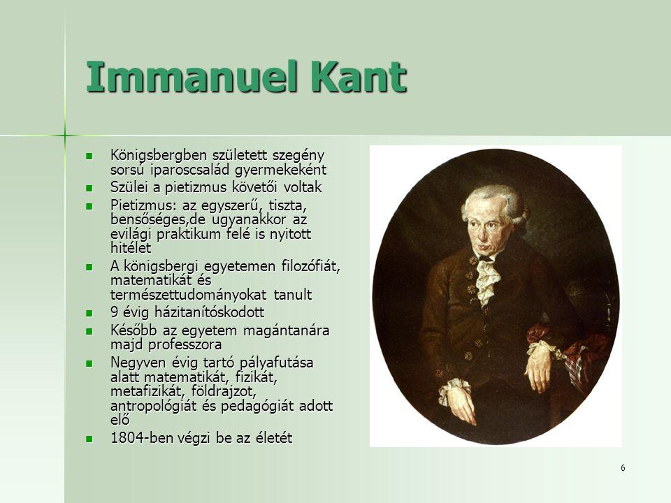 Immanuel Kant Königsbergben született szegény sorsú iparoscsalád gyermekeként. Szülei a pietizmus követői voltak.