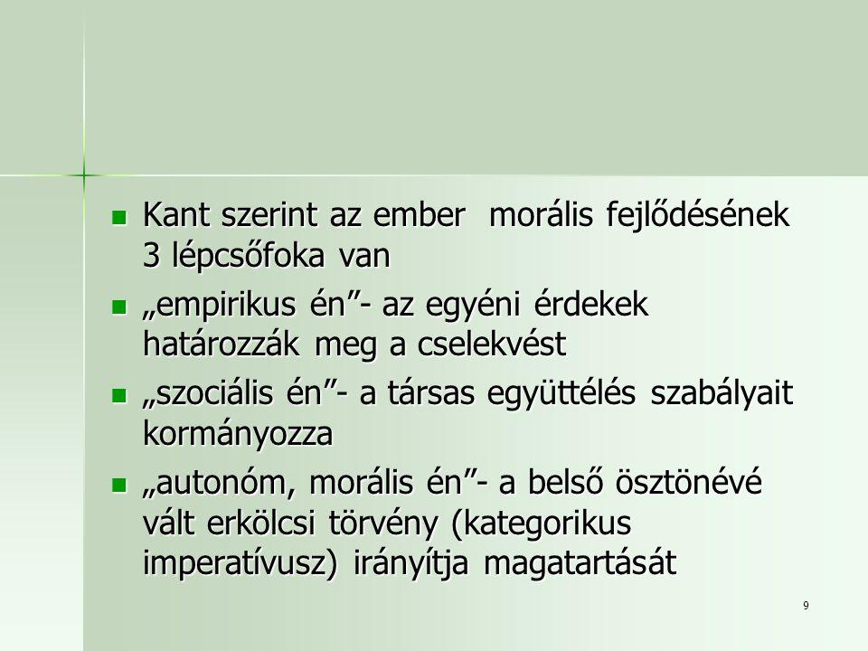 Kant szerint az ember morális fejlődésének 3 lépcsőfoka van