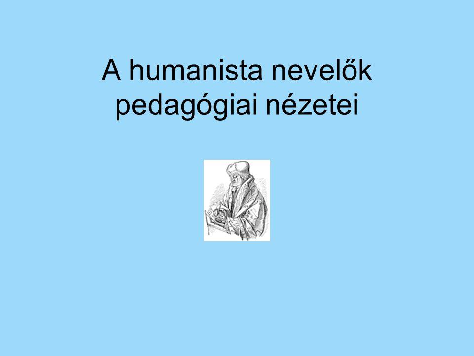 A humanista nevelők pedagógiai nézetei