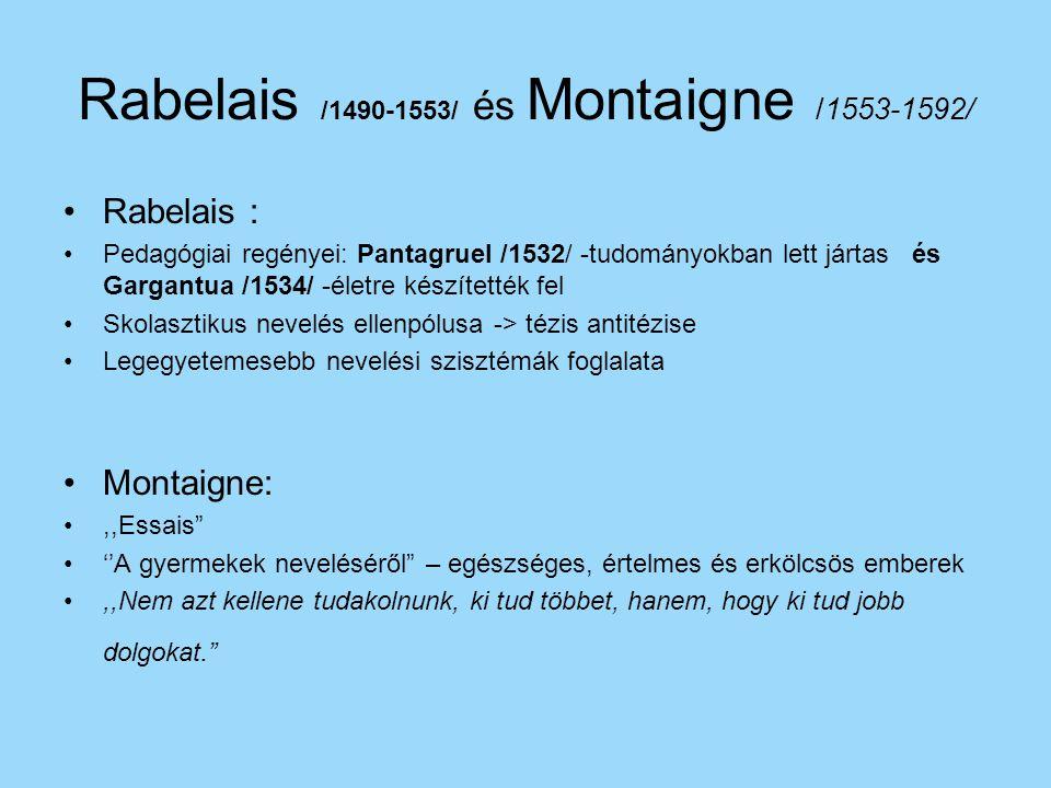 Rabelais /1490-1553/ és Montaigne /1553-1592/