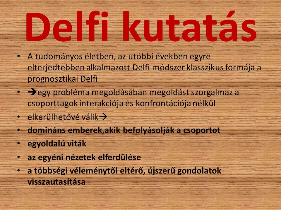 Delfi kutatás A tudományos életben, az utóbbi években egyre elterjedtebben alkalmazott Delfi módszer klasszikus formája a prognosztikai Delfi.