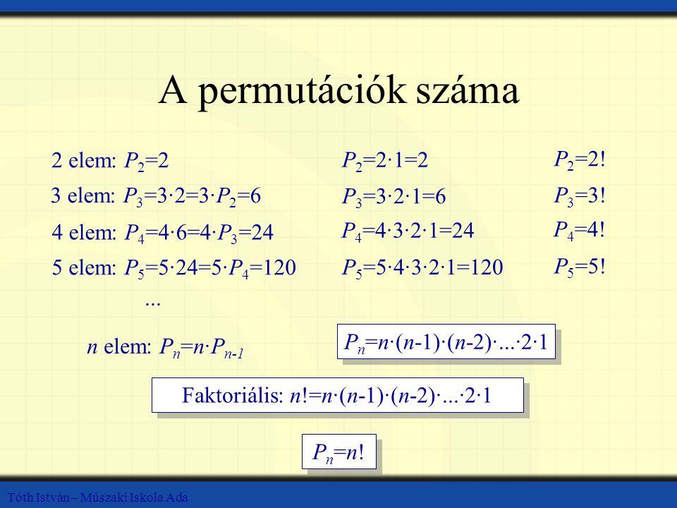 Faktoriális: n!=n·(n-1)·(n-2)·...·2·1
