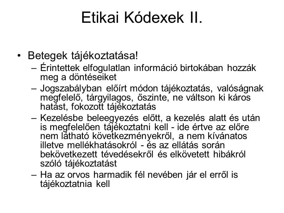 Etikai Kódexek II. Betegek tájékoztatása!