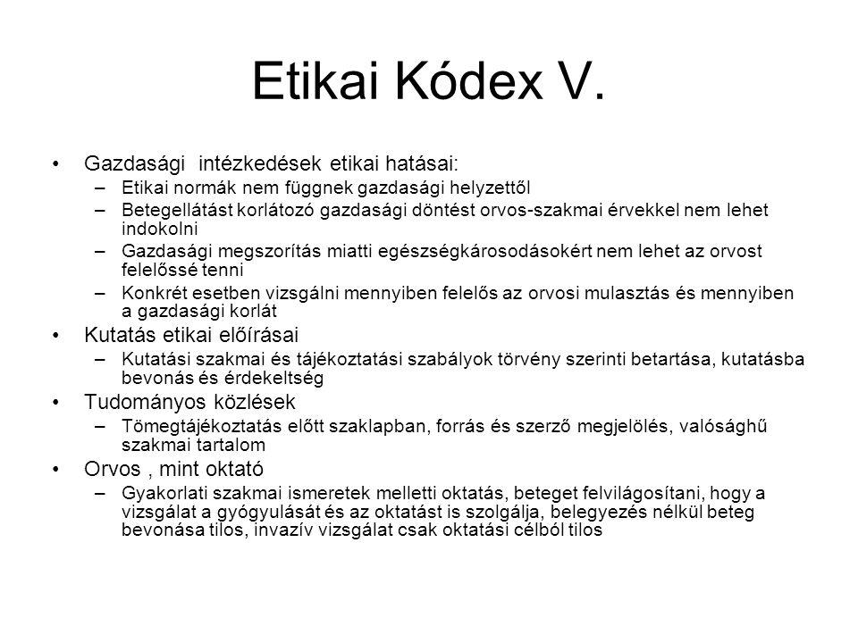 Etikai Kódex V. Gazdasági intézkedések etikai hatásai: