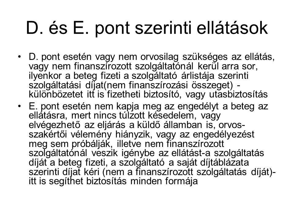 D. és E. pont szerinti ellátások