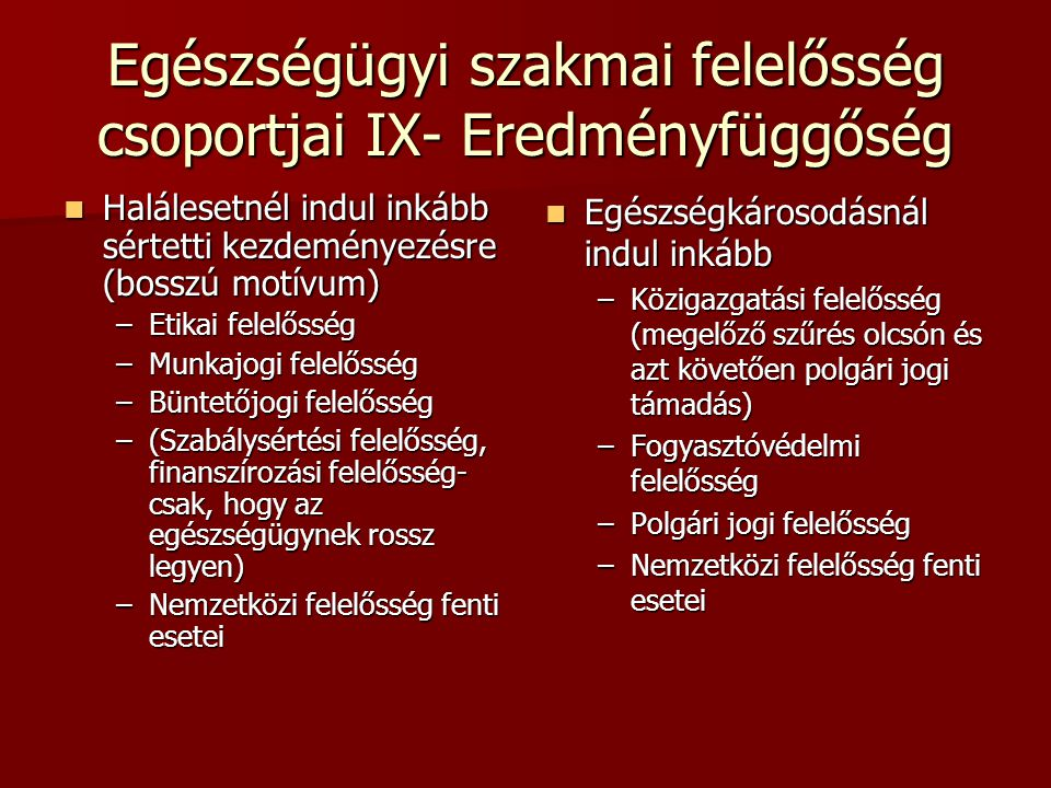 Egészségügyi szakmai felelősség csoportjai IX- Eredményfüggőség