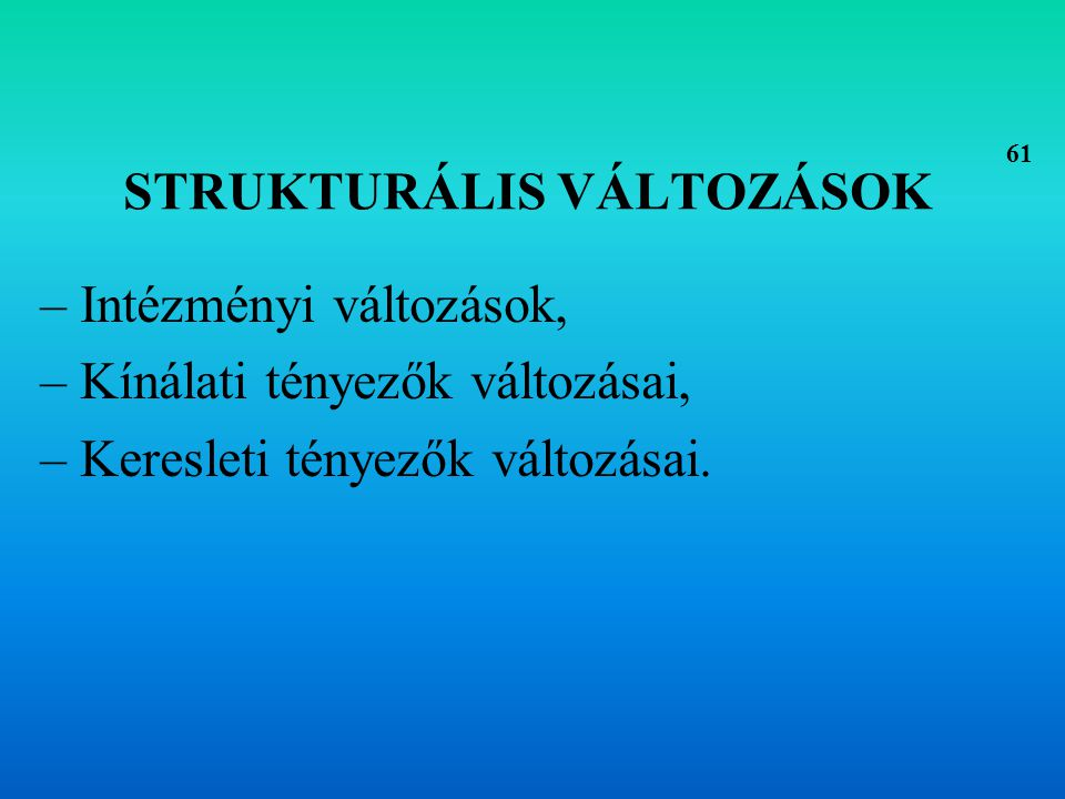 STRUKTURÁLIS VÁLTOZÁSOK