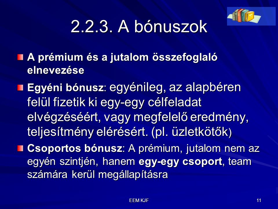 2.2.3. A bónuszok A prémium és a jutalom összefoglaló elnevezése