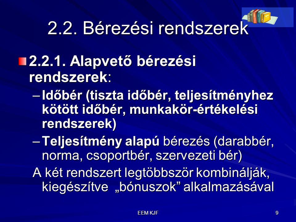 2.2. Bérezési rendszerek 2.2.1. Alapvető bérezési rendszerek: