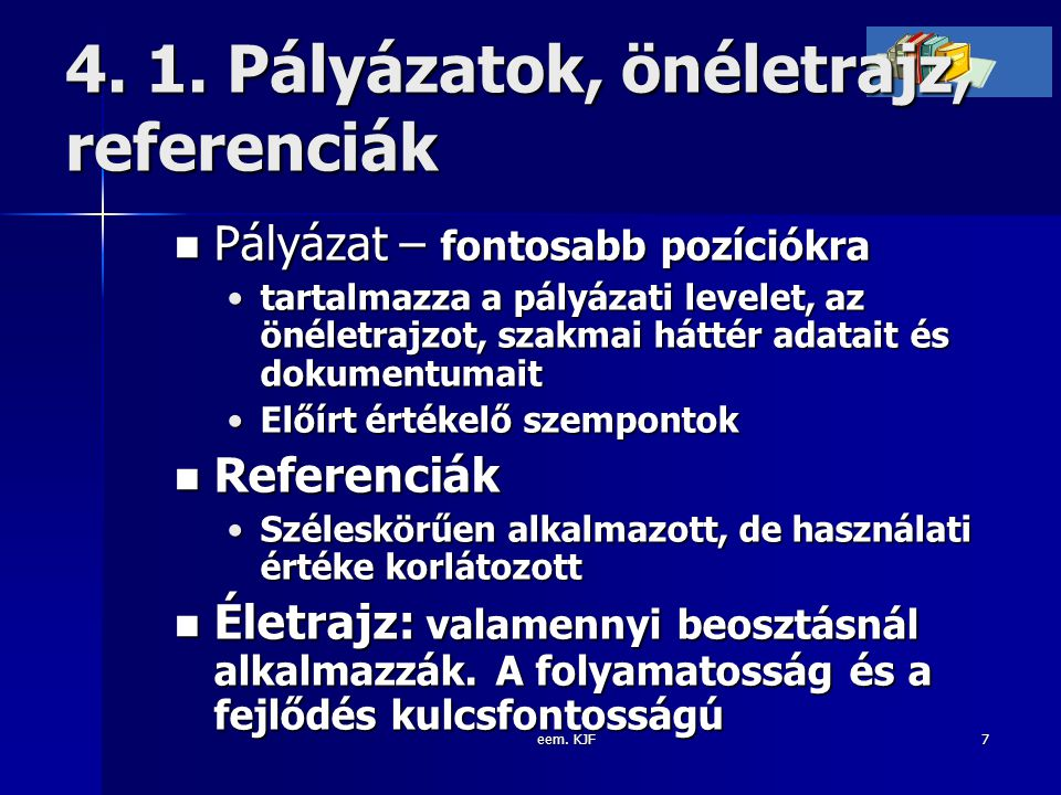 4. 1. Pályázatok, önéletrajz, referenciák