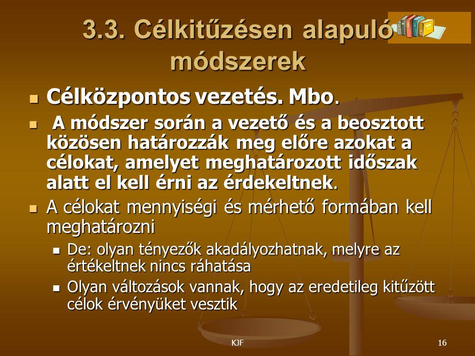 3.3. Célkitűzésen alapuló módszerek