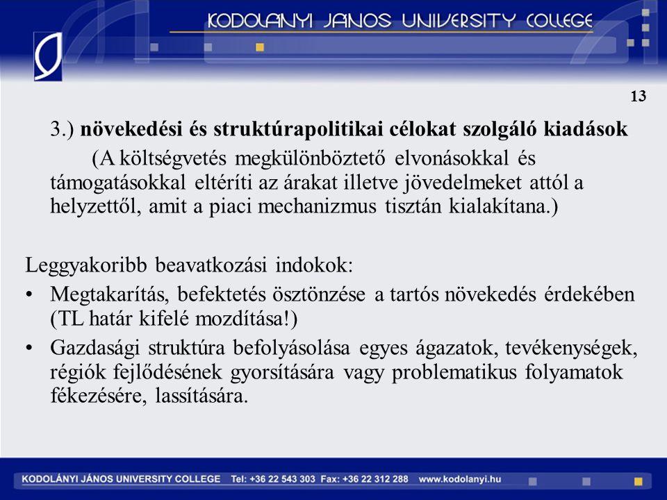 3.) növekedési és struktúrapolitikai célokat szolgáló kiadások