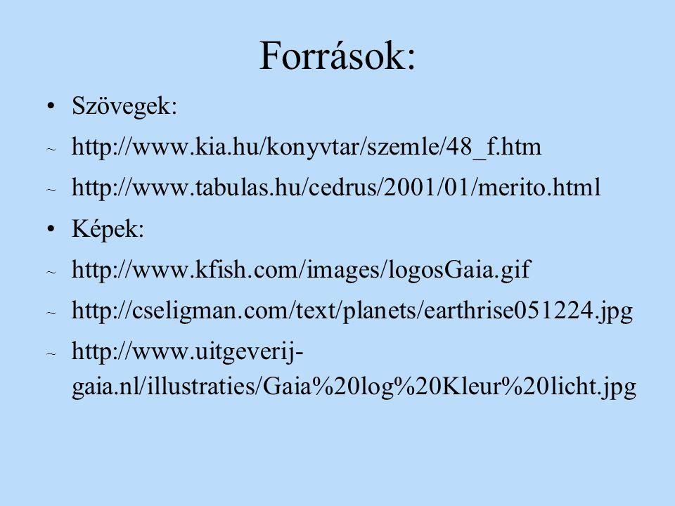 Források: Szövegek: http://www.kia.hu/konyvtar/szemle/48_f.htm