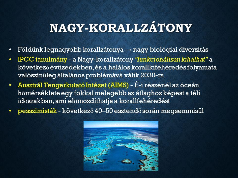 Nagy-Korallzátony Földünk legnagyobb korallzátonya → nagy biológiai diverzitás.