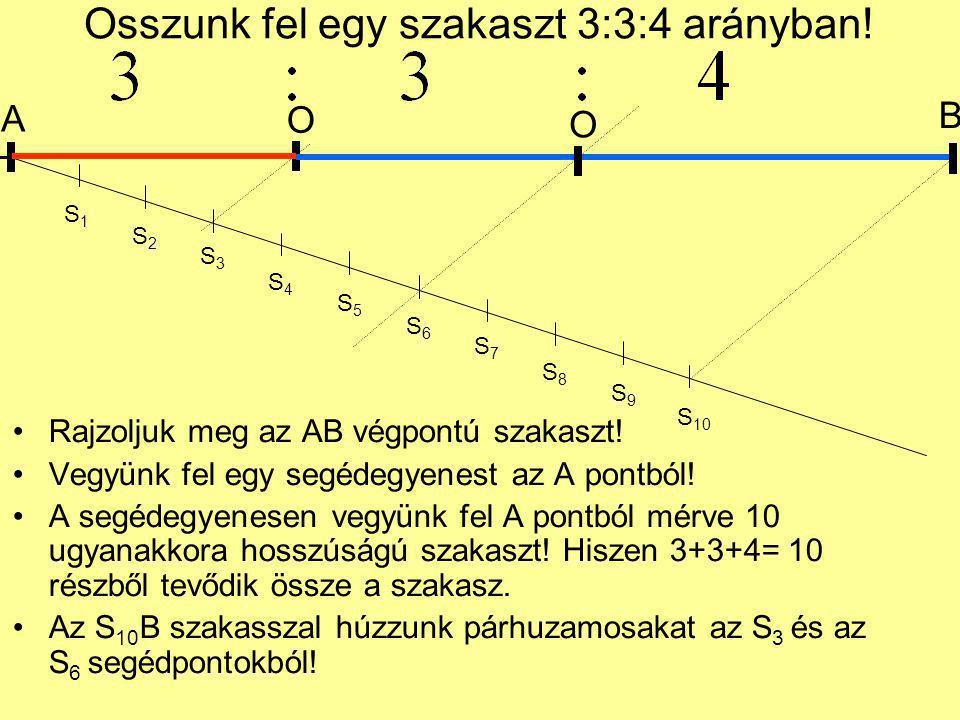 Osszunk fel egy szakaszt 3:3:4 arányban!