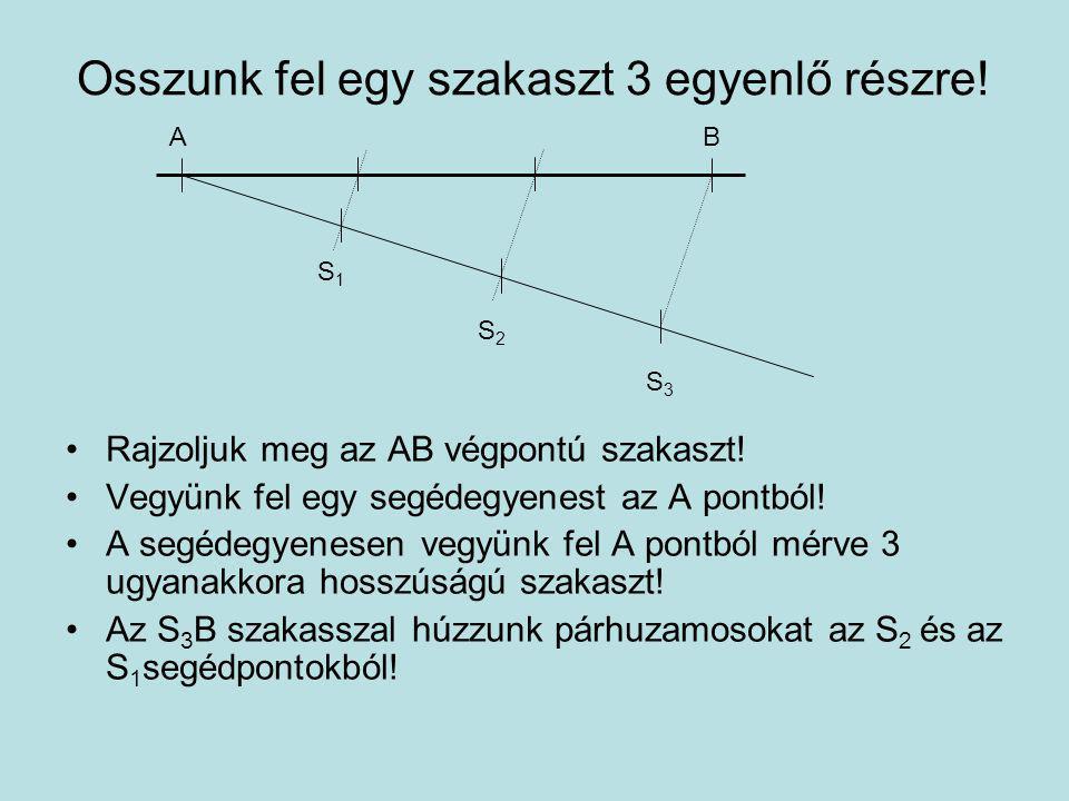 Osszunk fel egy szakaszt 3 egyenlő részre!