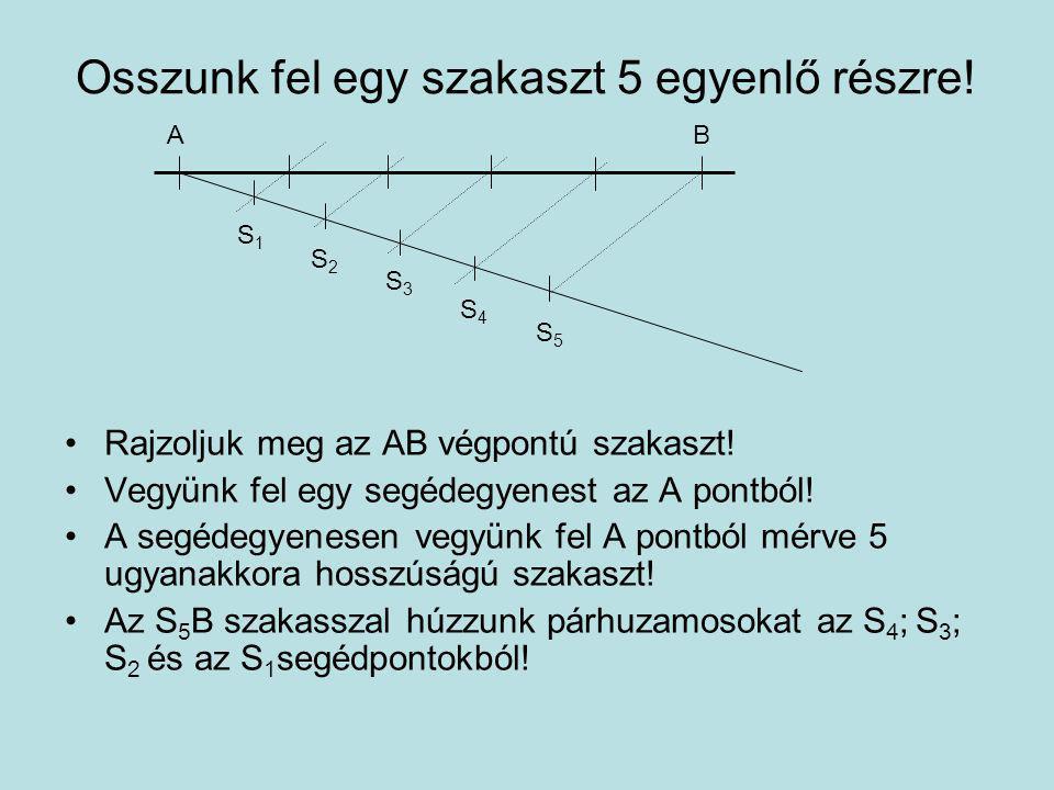 Osszunk fel egy szakaszt 5 egyenlő részre!
